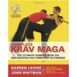 Complete Krav Maga: The Ultimate Guide to Over 230 Self-Defense and Combative Techniques (Paperback)