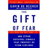 The Gift of Fear and Other Survival Signals that Protect Us From Violence (Paperback)