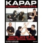 Kapap Combat Concepts: Martial Arts of the Israeli Special Forces (Paperback)