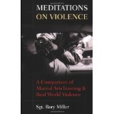 Meditations on Violence: A Comparison of Martial Arts Training & Real World Violence (Kindle Edition)
