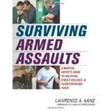 Surviving Armed Assaults: A Martial Artists Guide to Weapons, Street Violence, and Countervailing Force (Paperback)